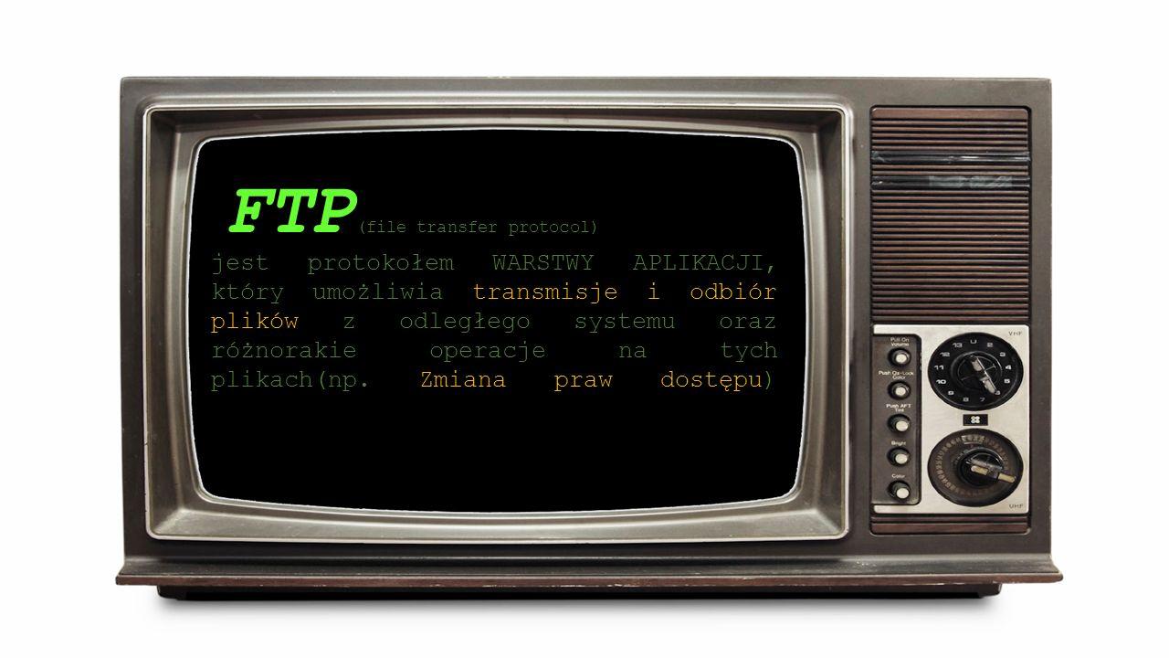FTP (file transfer protocol) jest protokołem WARSTWY APLIKACJI, który umożliwia transmisje i odbiór plików z odległego systemu oraz różnorakie operacje na tych plikach(np.