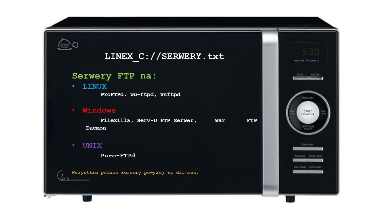 LINEX_C://SERWERY.txt LINEX_C://KLIENCI.txt KLIENCI FTP na: LINUX Filezilla, bareFTP, cftp, bftpd Windows FileZilla, total commander, winscp Mac os x FileZilla, Cyberduck, FIREFTP Wszystkie podane serwery powyżej są darmowe.