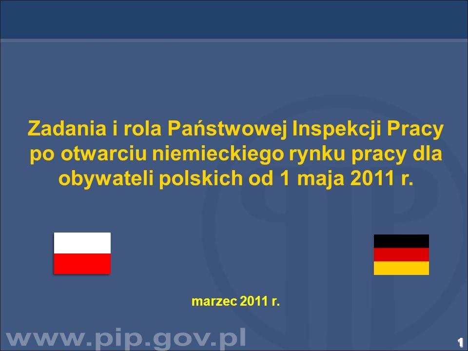 11111111111111111111111111111 Zadania i rola Państwowej Inspekcji Pracy po otwarciu niemieckiego rynku pracy dla obywateli polskich od 1 maja 2011 r.