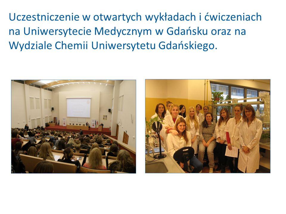 Uczestniczenie w otwartych wykładach i ćwiczeniach na Uniwersytecie Medycznym w Gdańsku oraz na Wydziale Chemii Uniwersytetu Gdańskiego.