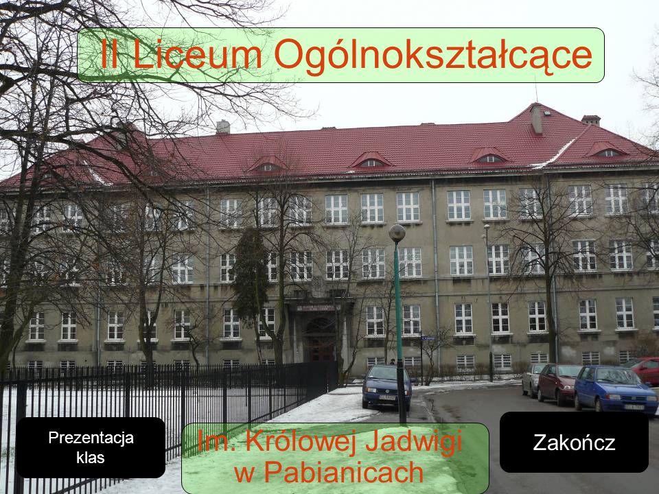 II Liceum Ogólnokształcące Im. Królowej Jadwigi w Pabianicach Prezentacja klas Zakończ
