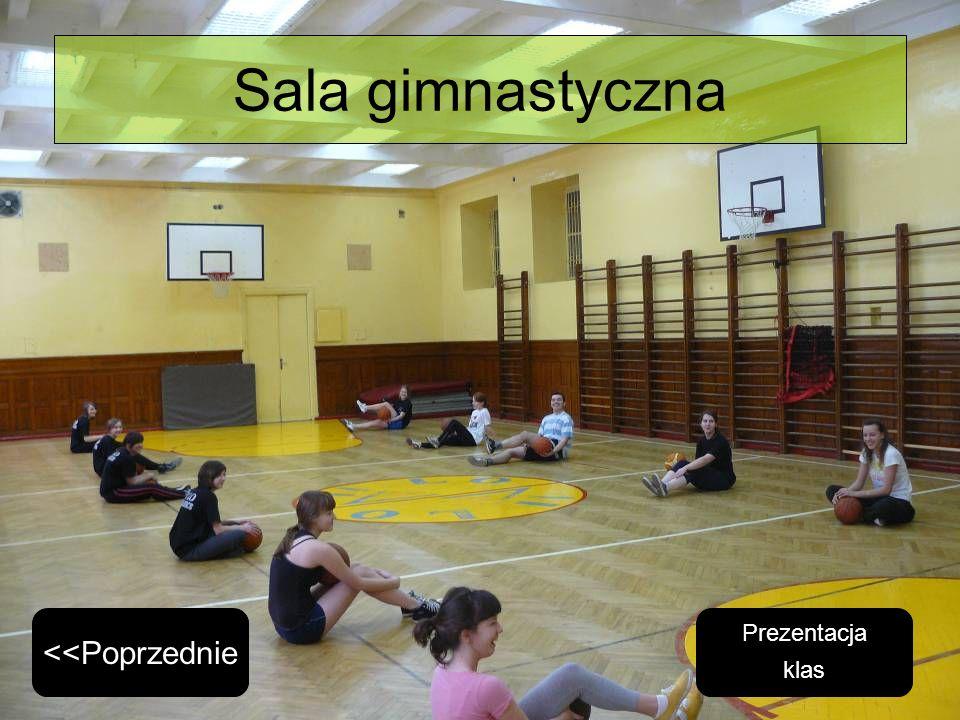 Sala gimnastyczna <<Poprzednie Prezentacja klas