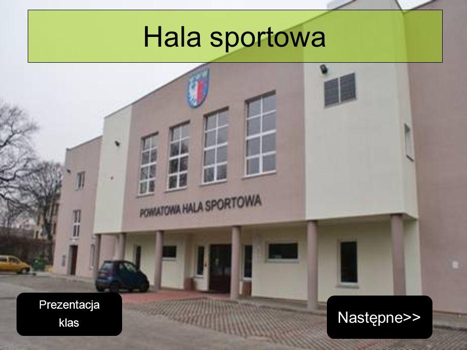Hala sportowa Następne>> Prezentacja klas