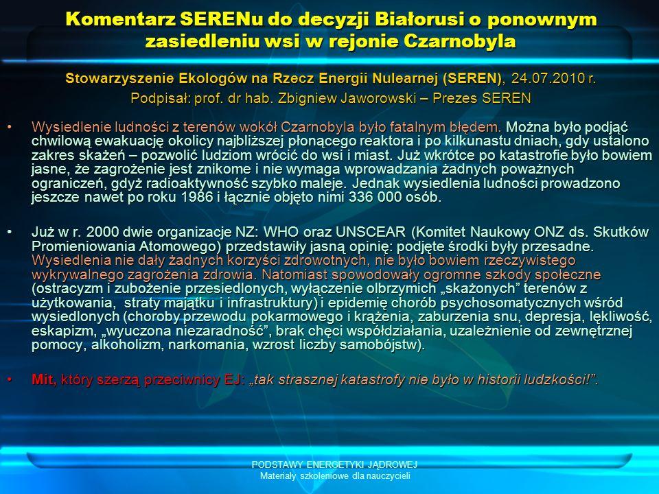 PODSTAWY ENERGETYKI JĄDROWEJ Materiały szkoleniowe dla nauczycieli Komentarz SERENu do decyzji Białorusi o ponownym zasiedleniu wsi w rejonie Czarnoby