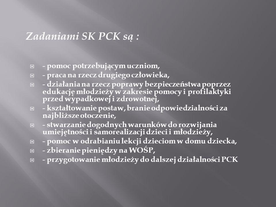 Zadaniami SK PCK są : - pomoc potrzebującym uczniom, - praca na rzecz drugiego człowieka, - działania na rzecz poprawy bezpieczeństwa poprzez edukację