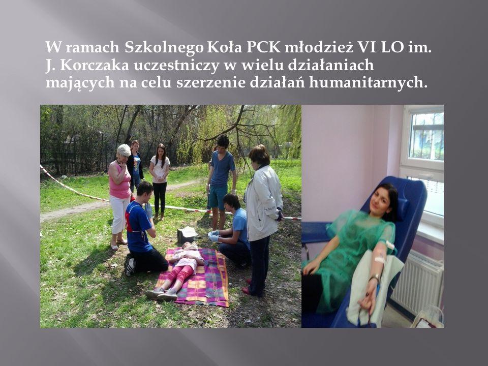 W ramach Szkolnego Koła PCK młodzież VI LO im. J. Korczaka uczestniczy w wielu działaniach mających na celu szerzenie działań humanitarnych.