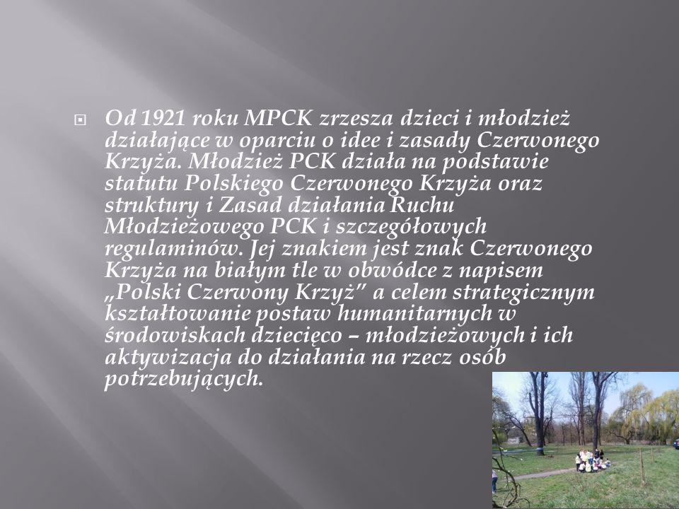 Od 1921 roku MPCK zrzesza dzieci i młodzież działające w oparciu o idee i zasady Czerwonego Krzyża. Młodzież PCK działa na podstawie statutu Polskiego