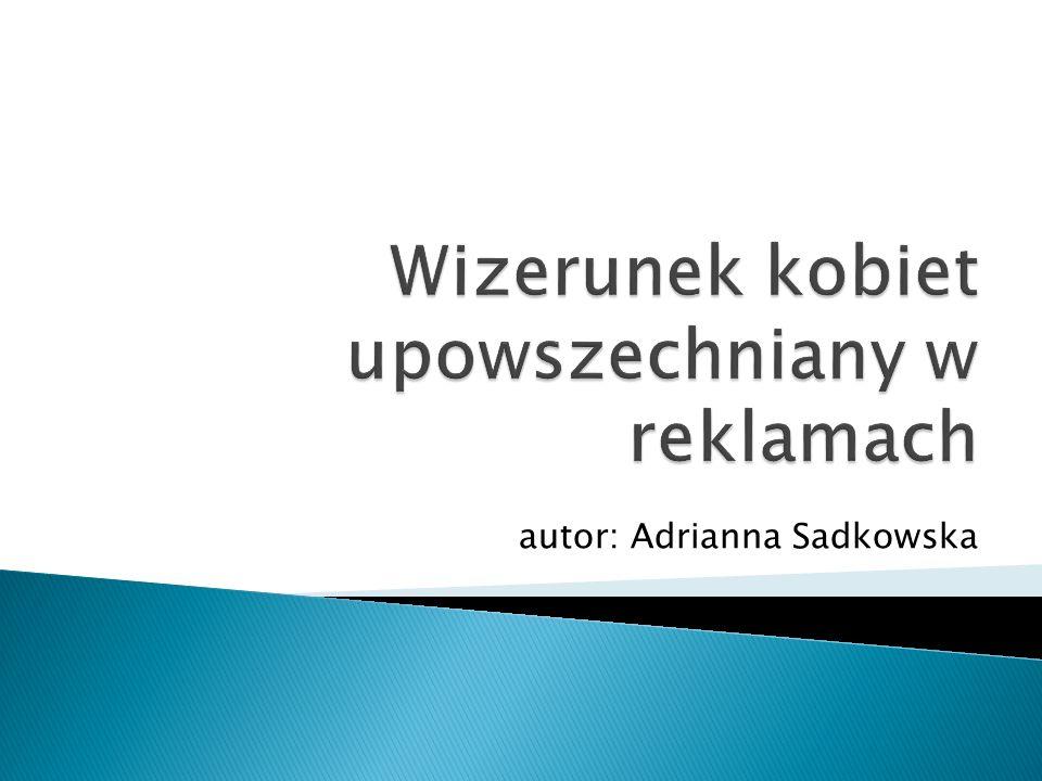 autor: Adrianna Sadkowska