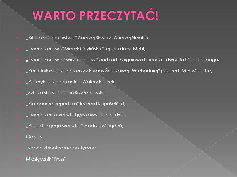 Biblia dziennikarstwa Andrzej Skworz i Andrzej Niziołek Dziennikarstwo Marek Chyliński i Stephen Russ-Mohl, Dziennikarstwo i świat mediów pod red. Zbi