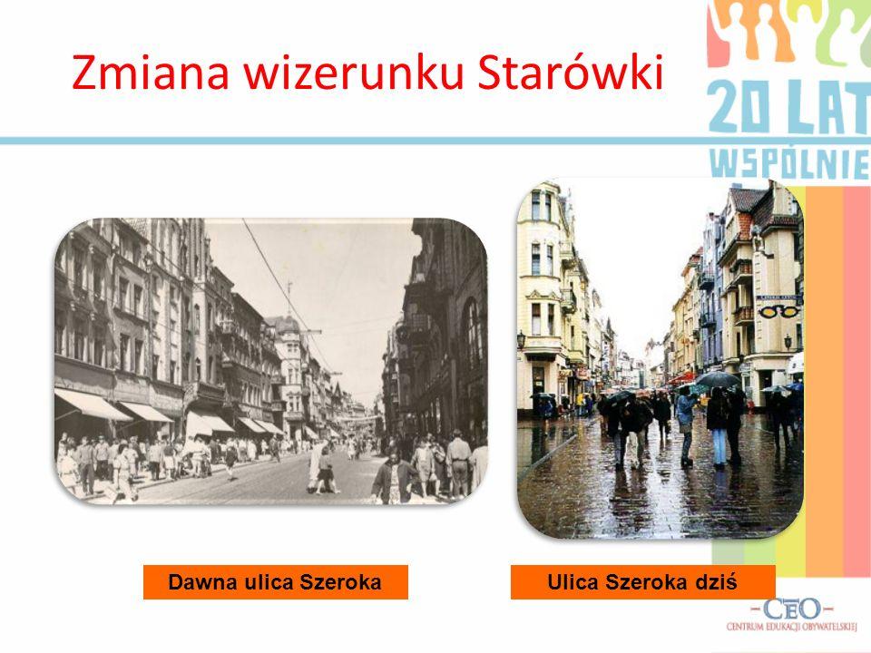 Zmiana wizerunku Starówki Ulica Szeroka dziśDawna ulica Szeroka
