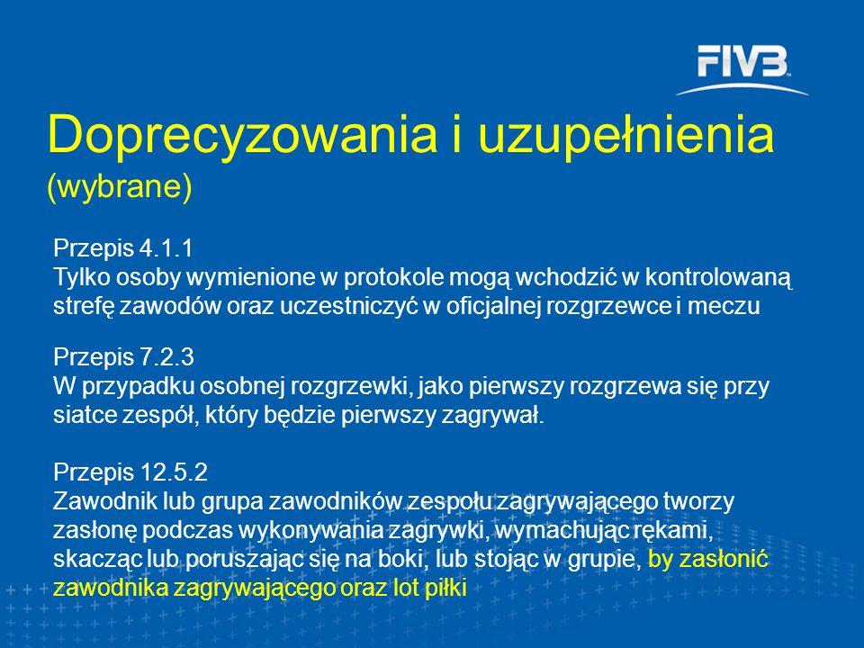 Doprecyzowania i uzupełnienia (wybrane) Przepis 4.1.1 Tylko osoby wymienione w protokole mogą wchodzić w kontrolowaną strefę zawodów oraz uczestniczyć