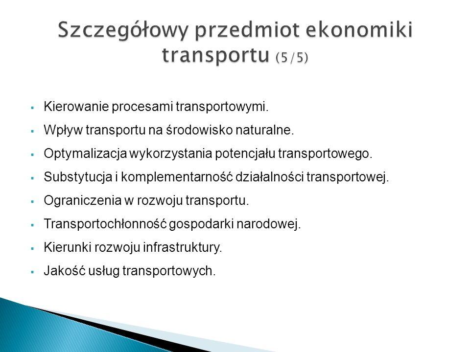 Kierowanie procesami transportowymi. Wpływ transportu na środowisko naturalne. Optymalizacja wykorzystania potencjału transportowego. Substytucja i ko