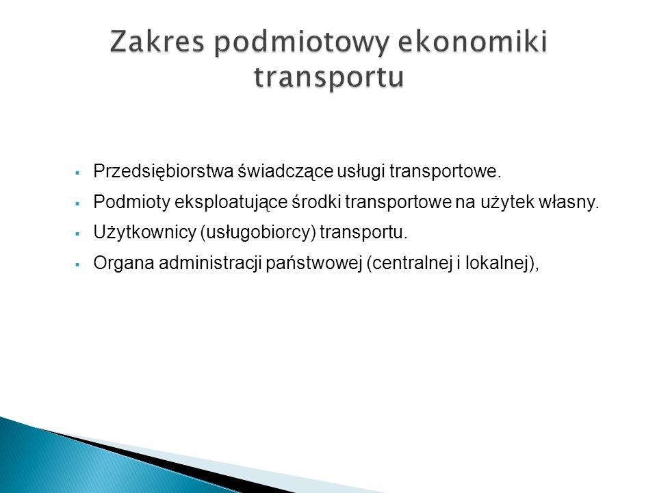Przedsiębiorstwa świadczące usługi transportowe. Podmioty eksploatujące środki transportowe na użytek własny. Użytkownicy (usługobiorcy) transportu. O