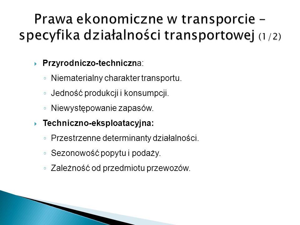 Przyrodniczo-techniczna: Niematerialny charakter transportu. Jedność produkcji i konsumpcji. Niewystępowanie zapasów. Techniczno-eksploatacyjna: Przes