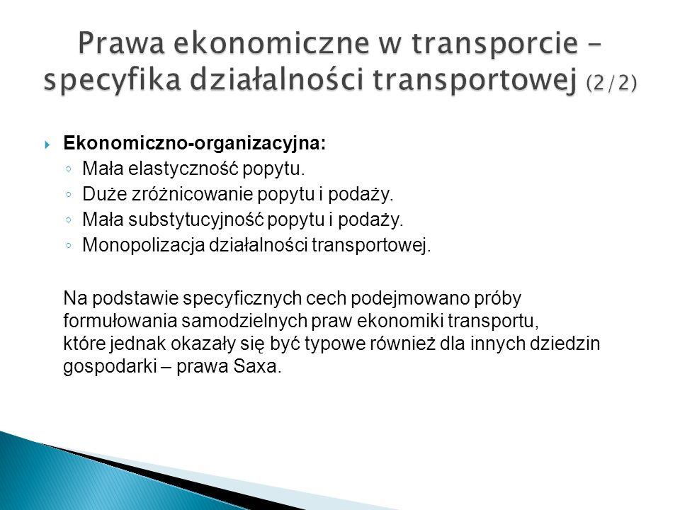 Ekonomiczno-organizacyjna: Mała elastyczność popytu. Duże zróżnicowanie popytu i podaży. Mała substytucyjność popytu i podaży. Monopolizacja działalno