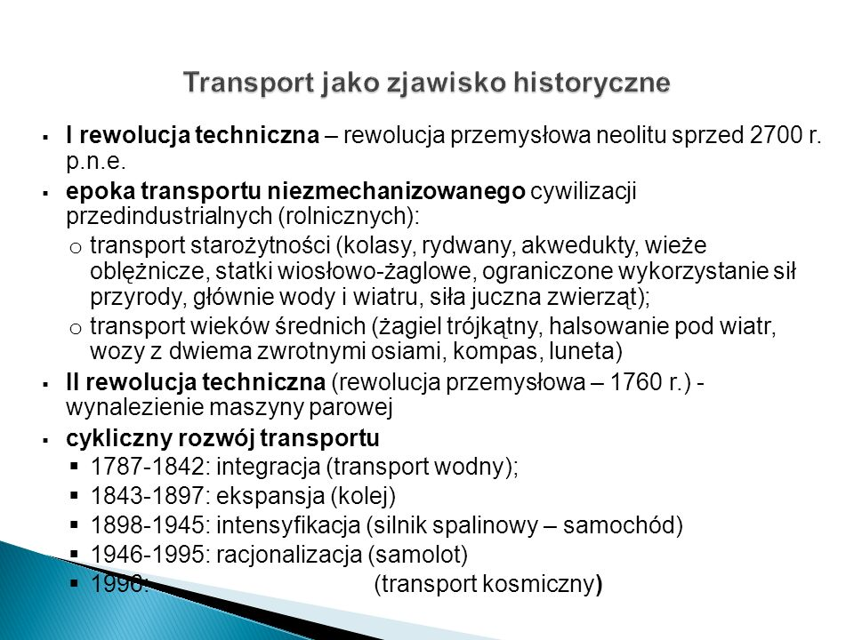 I rewolucja techniczna – rewolucja przemysłowa neolitu sprzed 2700 r. p.n.e. epoka transportu niezmechanizowanego cywilizacji przedindustrialnych (rol