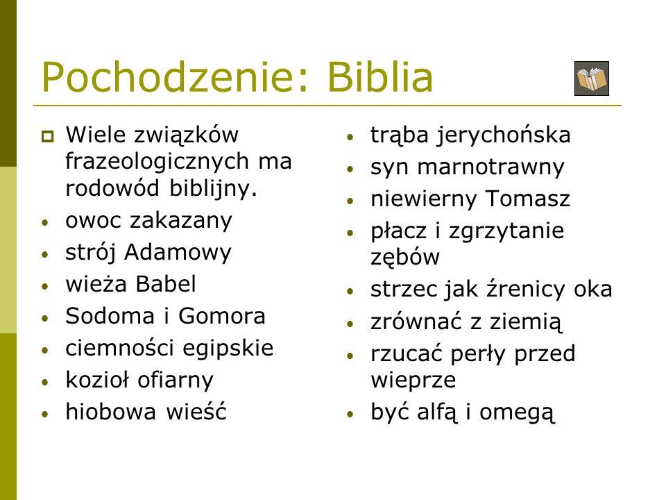 Pochodzenie: mitologia Bardzo wiele związków frazeologicznych pochodzi z mitologii greckiej i rzymskiej.