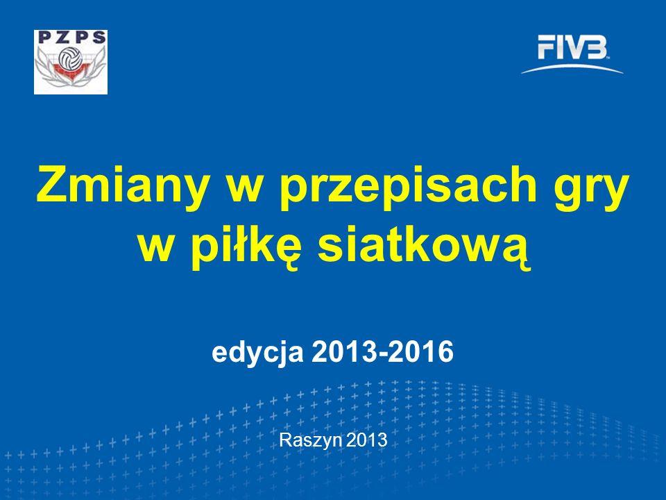 Zmiany w przepisach gry w piłkę siatkową edycja 2013-2016 Raszyn 2013