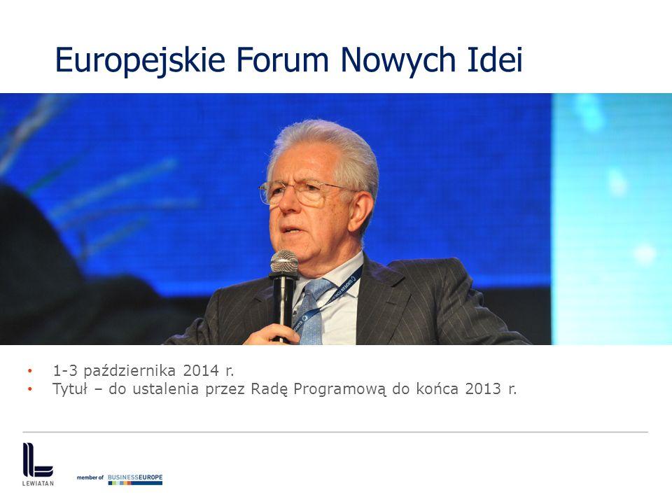 Europejskie Forum Nowych Idei 1-3 października 2014 r. Tytuł – do ustalenia przez Radę Programową do końca 2013 r.