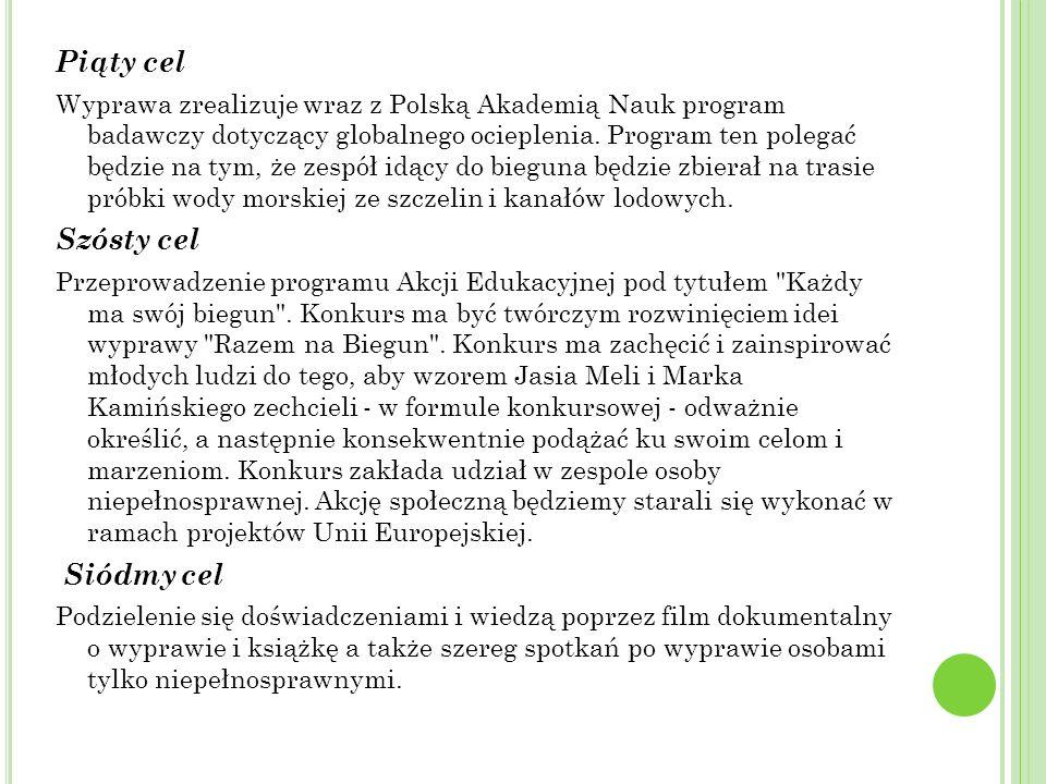 Piąty cel Wyprawa zrealizuje wraz z Polską Akademią Nauk program badawczy dotyczący globalnego ocieplenia. Program ten polegać będzie na tym, że zespó