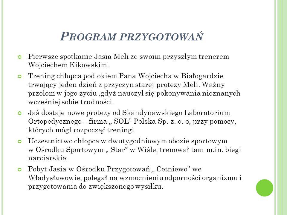 P ROGRAM PRZYGOTOWAŃ Pierwsze spotkanie Jasia Meli ze swoim przyszłym trenerem Wojciechem Kikowskim. Trening chłopca pod okiem Pana Wojciecha w Białog