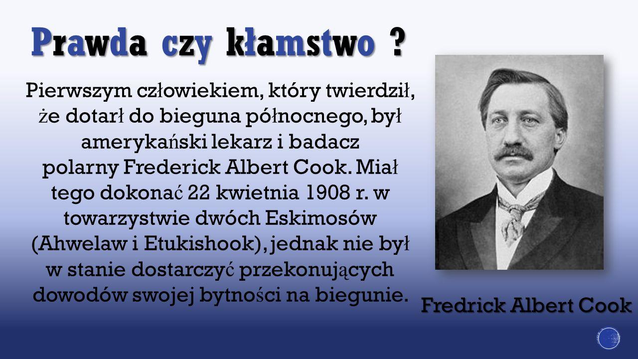 Pierwsza udokumentowana ekspedycja naukowa w to miejsce odby ł a si ę 6 kwietnia 1909 r.