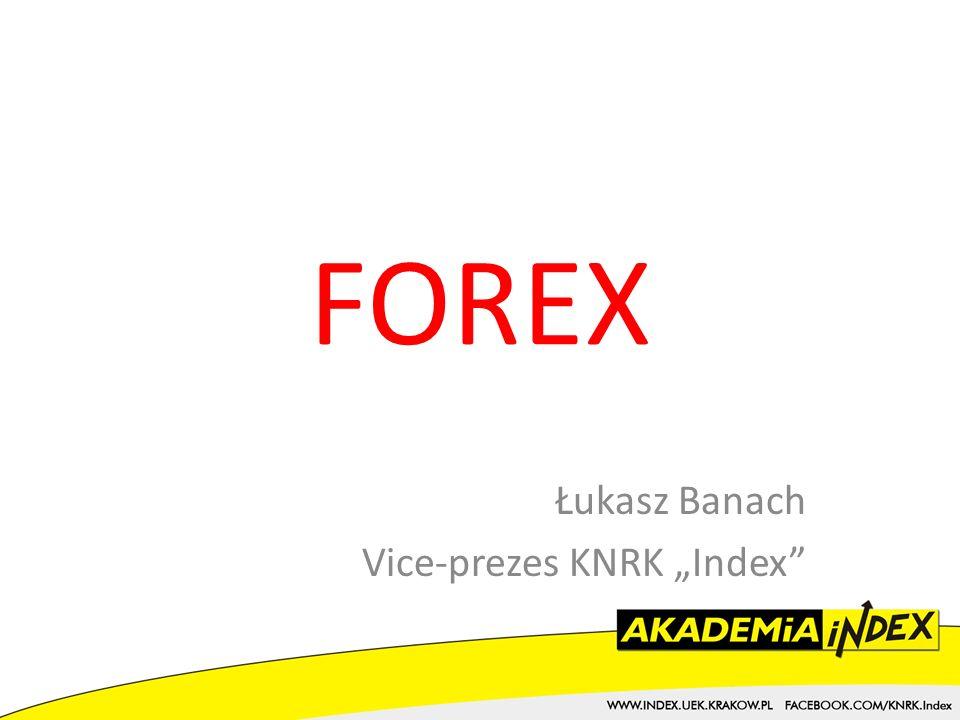 FOREX Łukasz Banach Vice-prezes KNRK Index