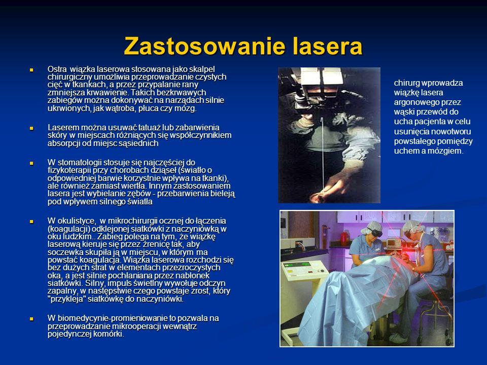 Zastosowanie lasera Ostra wiązka laserowa stosowana jako skalpel chirurgiczny umożliwia przeprowadzanie czystych cięć w tkankach, a przez przypalanie