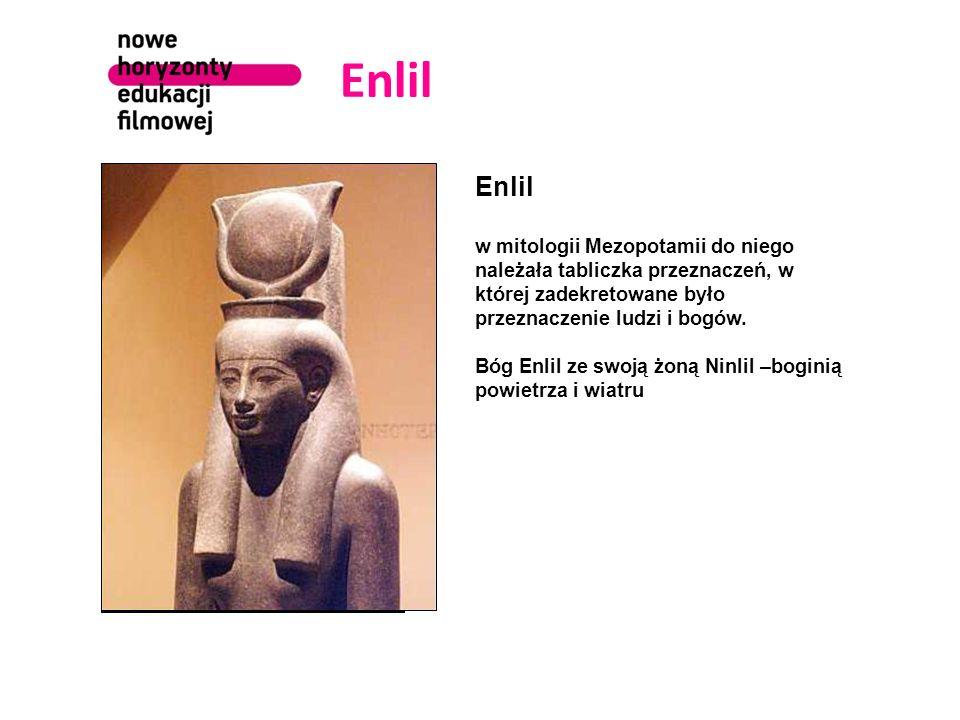 Enlil w mitologii Mezopotamii do niego należała tabliczka przeznaczeń, w której zadekretowane było przeznaczenie ludzi i bogów. Bóg Enlil ze swoją żon