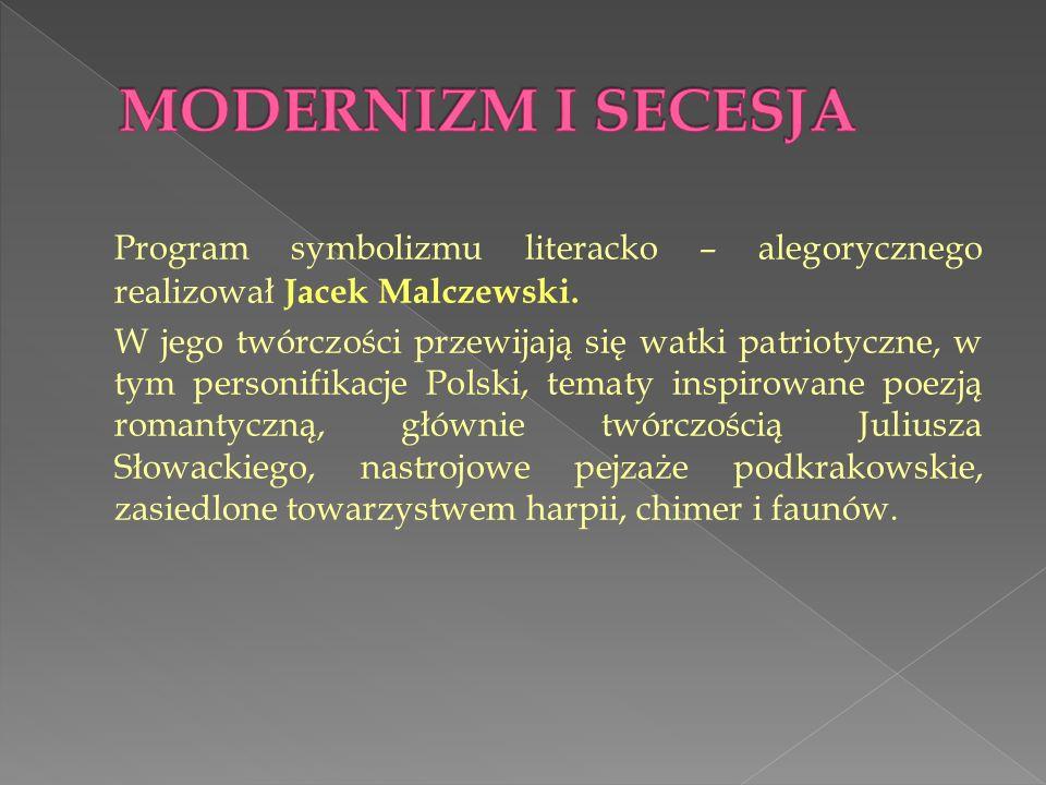 Program symbolizmu literacko – alegorycznego realizował Jacek Malczewski. W jego twórczości przewijają się watki patriotyczne, w tym personifikacje Po