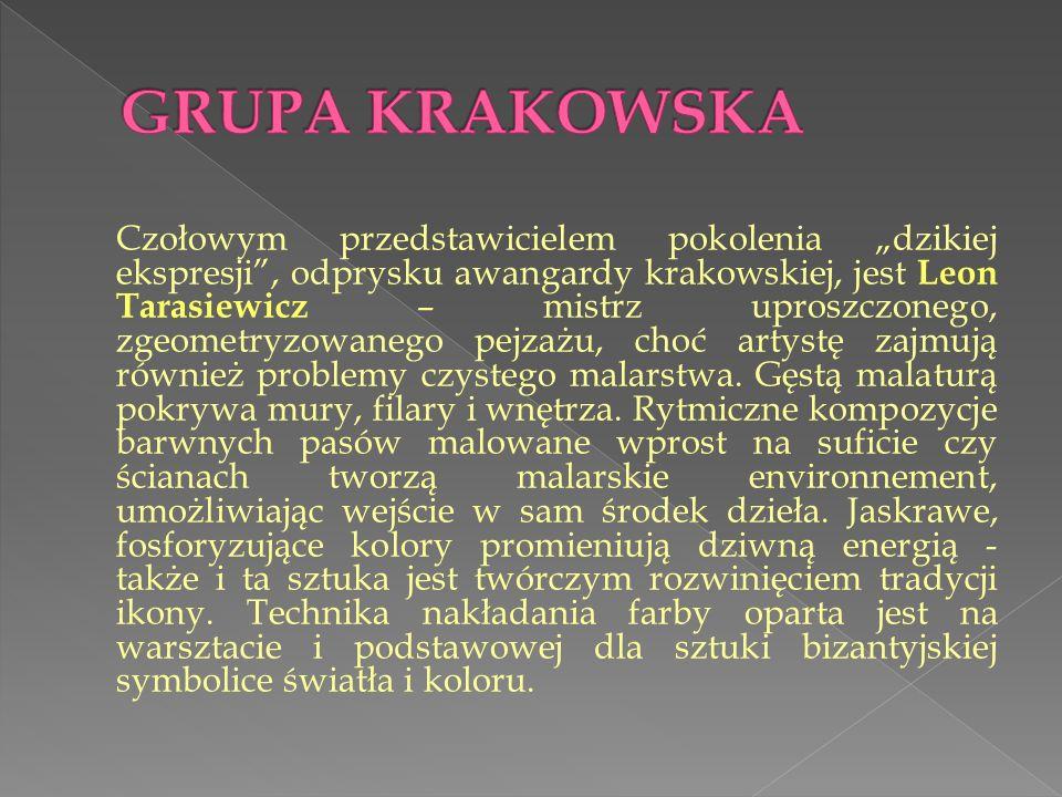 Czołowym przedstawicielem pokolenia dzikiej ekspresji, odprysku awangardy krakowskiej, jest Leon Tarasiewicz – mistrz uproszczonego, zgeometryzowanego pejzażu, choć artystę zajmują również problemy czystego malarstwa.