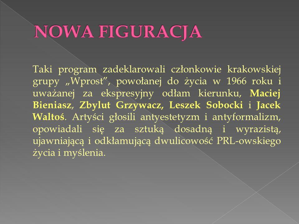 Taki program zadeklarowali członkowie krakowskiej grupy Wprost, powołanej do życia w 1966 roku i uważanej za ekspresyjny odłam kierunku, Maciej Bieniasz, Zbylut Grzywacz, Leszek Sobocki i Jacek Waltoś.