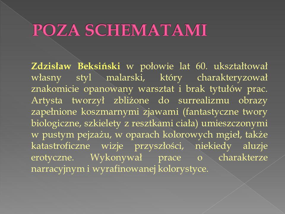 Zdzisław Beksiński w połowie lat 60. ukształtował własny styl malarski, który charakteryzował znakomicie opanowany warsztat i brak tytułów prac. Artys