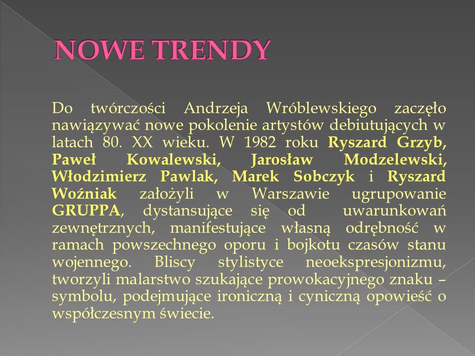 Do twórczości Andrzeja Wróblewskiego zaczęło nawiązywać nowe pokolenie artystów debiutujących w latach 80. XX wieku. W 1982 roku Ryszard Grzyb, Paweł