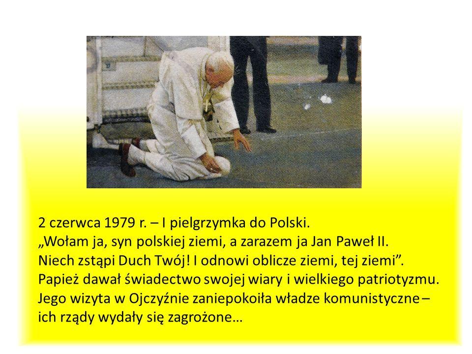 2 czerwca 1979 r. – I pielgrzymka do Polski. Wołam ja, syn polskiej ziemi, a zarazem ja Jan Paweł II. Niech zstąpi Duch Twój! I odnowi oblicze ziemi,