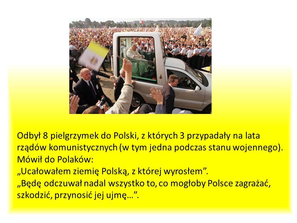 Odbył 8 pielgrzymek do Polski, z których 3 przypadały na lata rządów komunistycznych (w tym jedna podczas stanu wojennego). Mówił do Polaków: Ucałował
