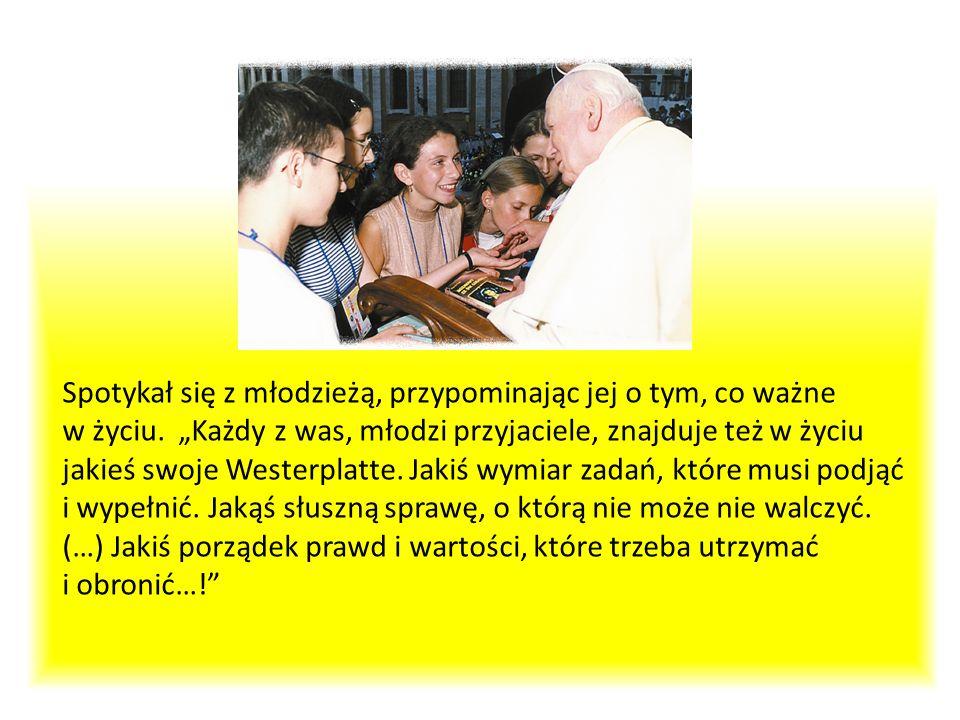 Spotykał się z młodzieżą, przypominając jej o tym, co ważne w życiu. Każdy z was, młodzi przyjaciele, znajduje też w życiu jakieś swoje Westerplatte.