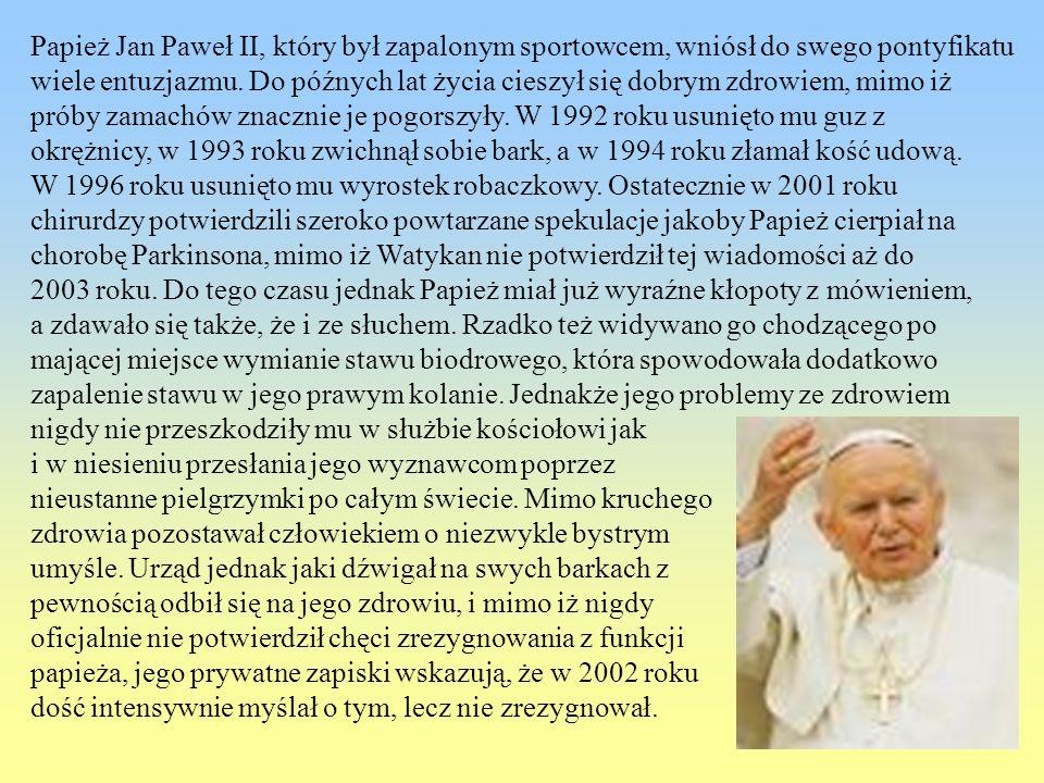 Papież Jan Paweł II, który był zapalonym sportowcem, wniósł do swego pontyfikatu wiele entuzjazmu. Do późnych lat życia cieszył się dobrym zdrowiem, m