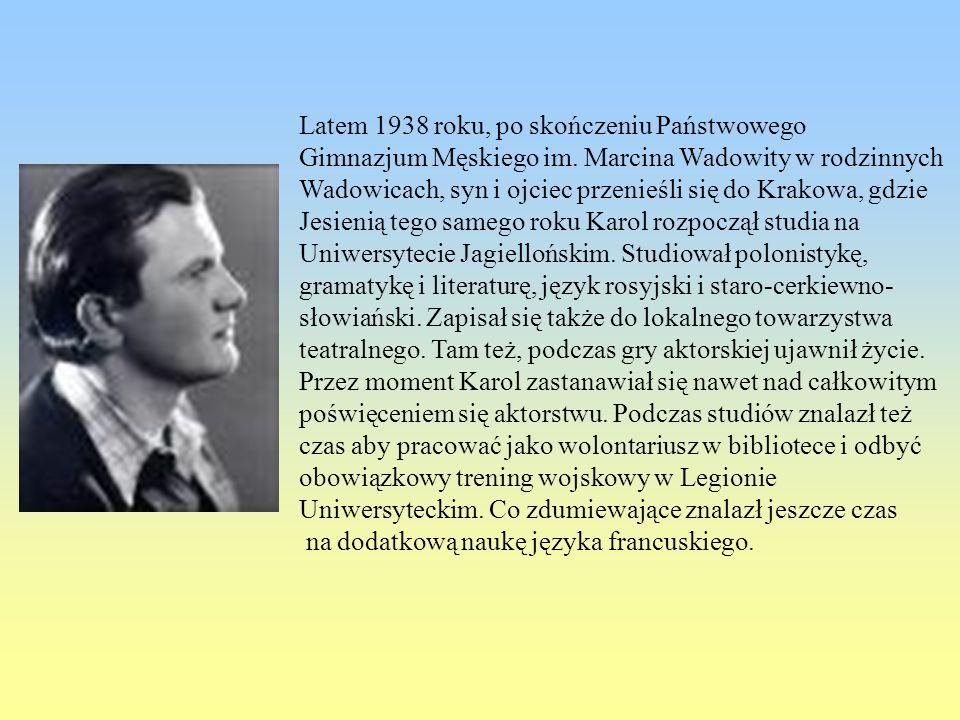 Latem 1938 roku, po skończeniu Państwowego Gimnazjum Męskiego im. Marcina Wadowity w rodzinnych Wadowicach, syn i ojciec przenieśli się do Krakowa, gd