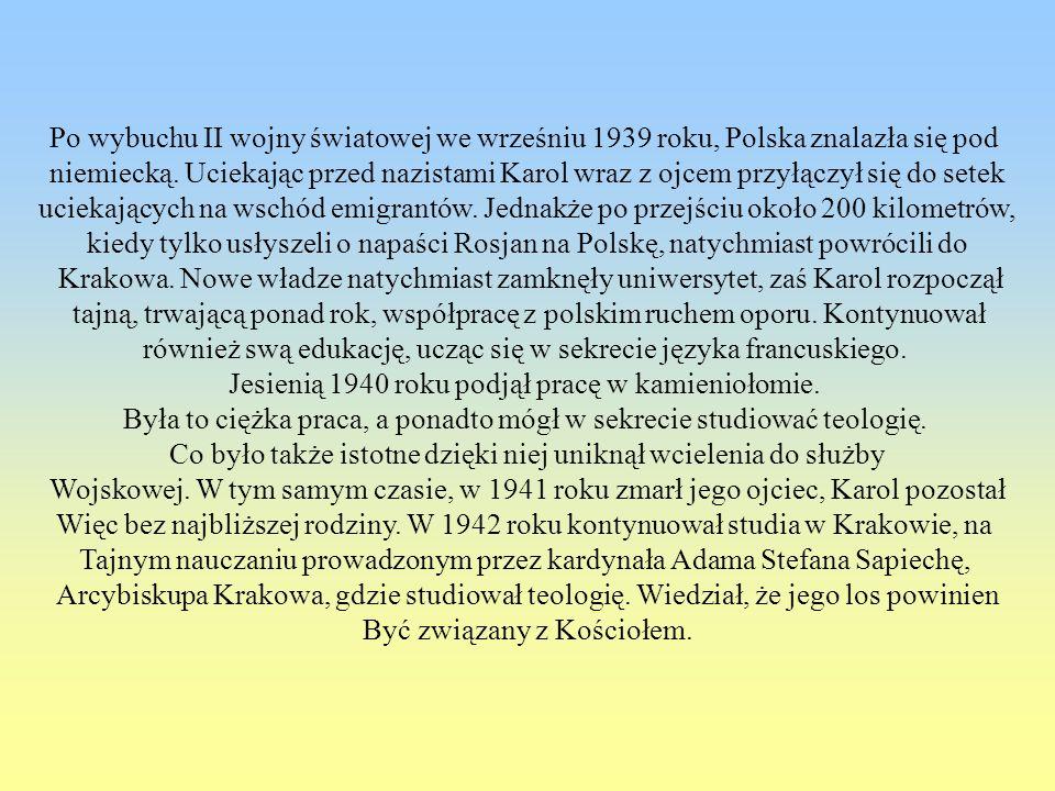 Po wybuchu II wojny światowej we wrześniu 1939 roku, Polska znalazła się pod niemiecką. Uciekając przed nazistami Karol wraz z ojcem przyłączył się do