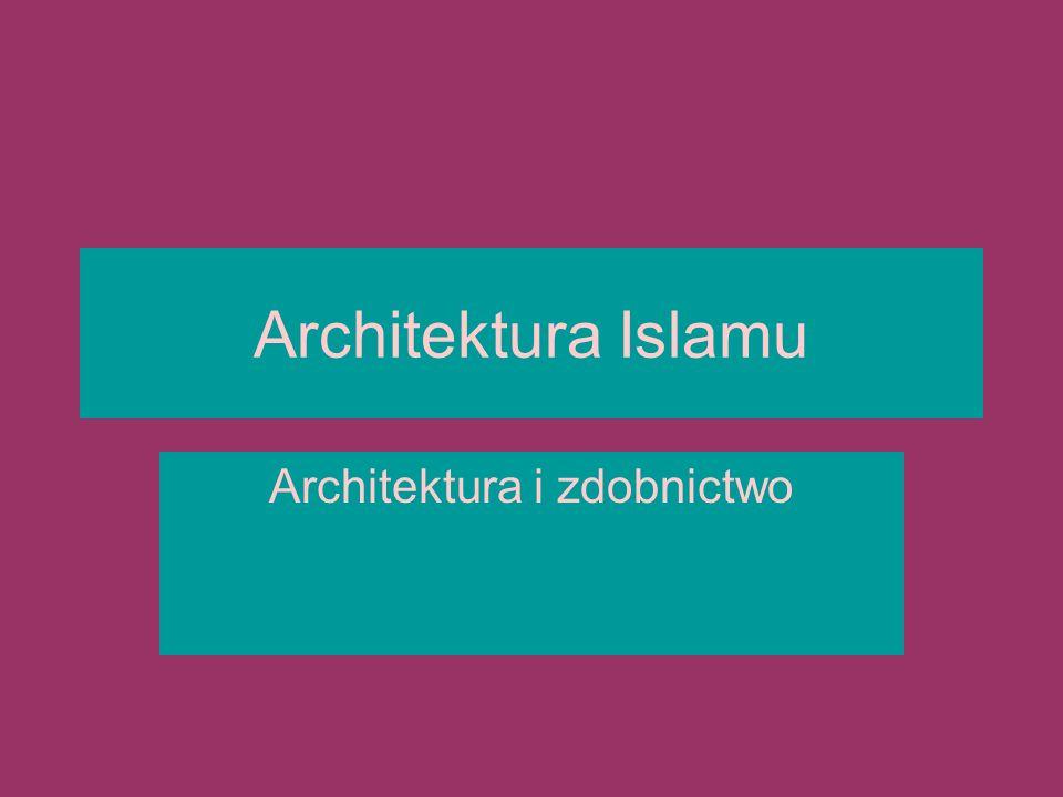 Architektura Islamu Architektura i zdobnictwo