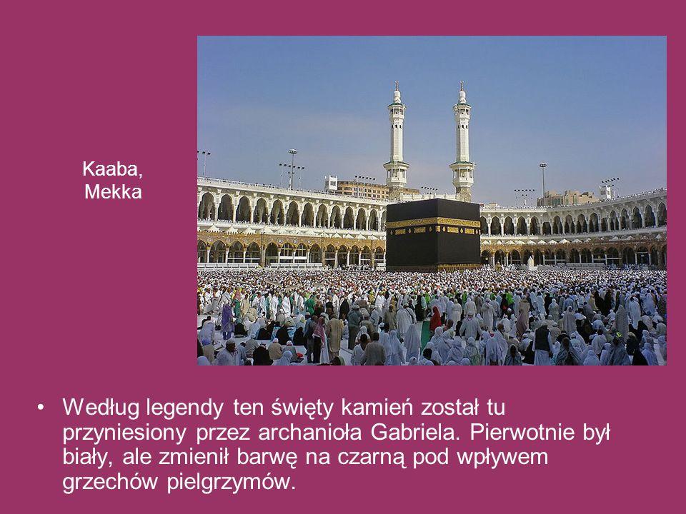 Kaaba, Mekka Według legendy ten święty kamień został tu przyniesiony przez archanioła Gabriela. Pierwotnie był biały, ale zmienił barwę na czarną pod