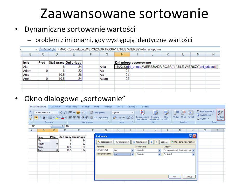 Zaawansowane sortowanie Dynamiczne sortowanie wartości – problem z imionami, gdy występują identyczne wartości Okno dialogowe sortowanie