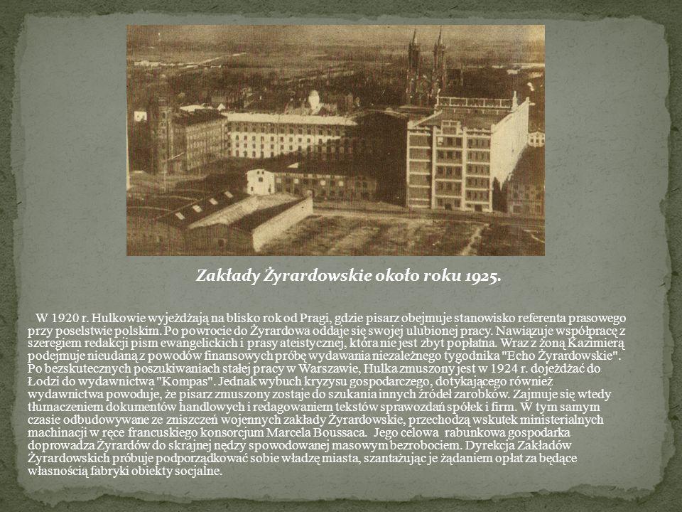 W 1920 r. Hulkowie wyjeżdżają na blisko rok od Pragi, gdzie pisarz obejmuje stanowisko referenta prasowego przy poselstwie polskim. Po powrocie do Żyr
