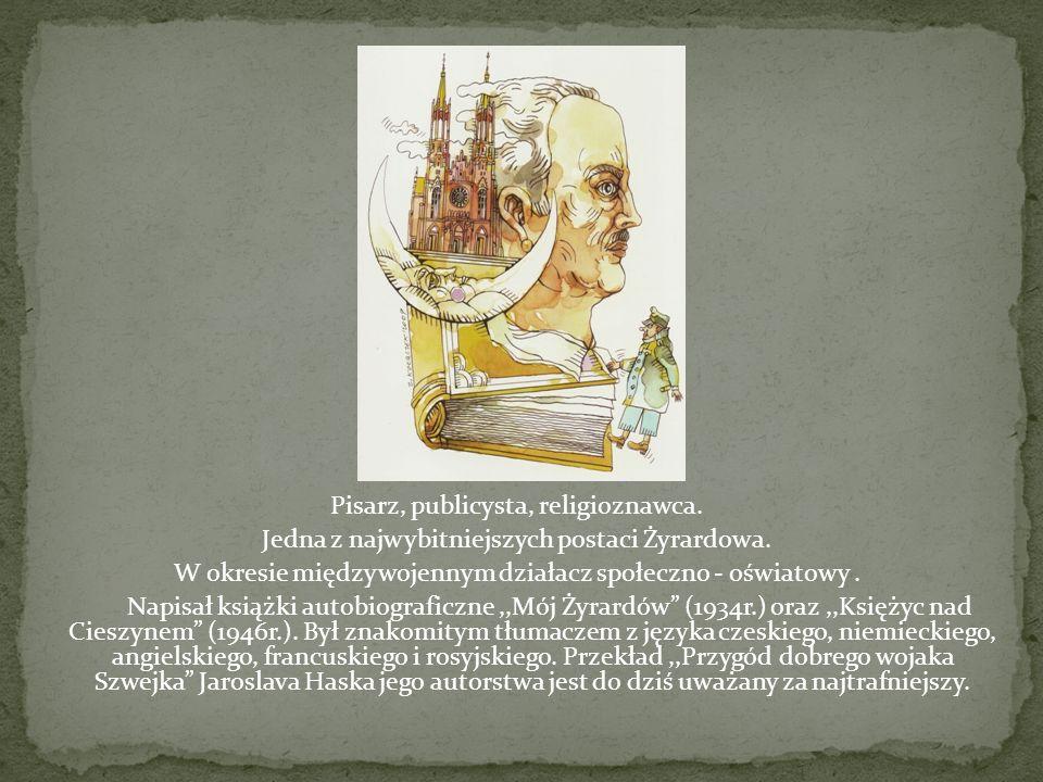 Pisarz, publicysta, religioznawca. Jedna z najwybitniejszych postaci Żyrardowa. W okresie międzywojennym działacz społeczno - oświatowy. Napisał książ