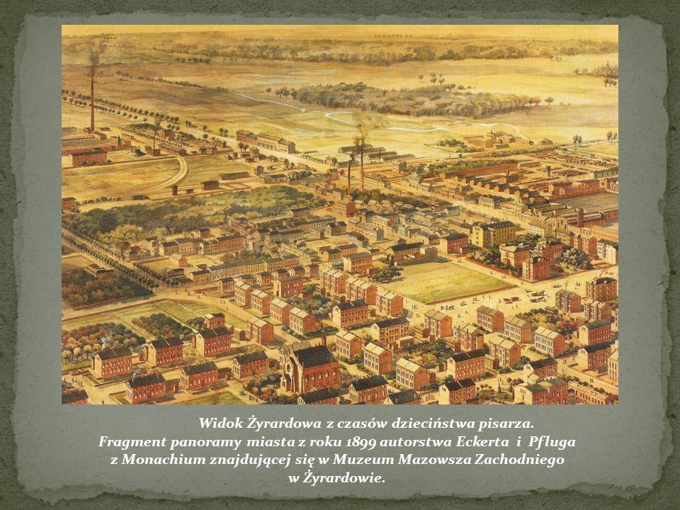 Widok Żyrardowa z czasów dzieciństwa pisarza. Fragment panoramy miasta z roku 1899 autorstwa Eckerta i Pfluga z Monachium znajdującej się w Muzeum Maz