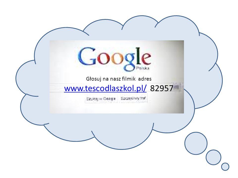 Głosuj na nasz filmik adres www.tescodlaszkol.pl/www.tescodlaszkol.pl/ 82957