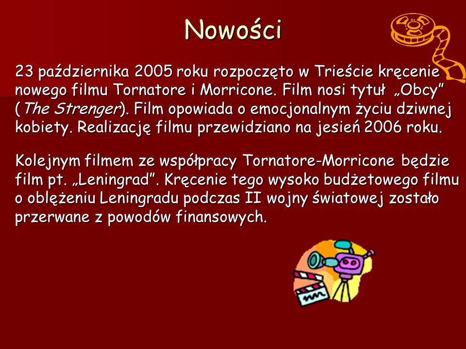 Nowości23 października 2005 roku rozpoczęto w Trieście kręcenie nowego filmu Tornatore i Morricone.