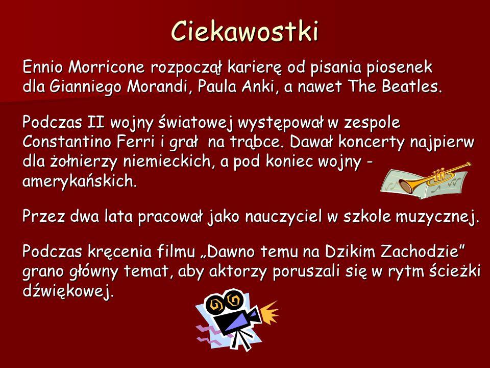 Najciekawsze strony internetowe www.enniomorricone.com www.enniomorricone.it www.morricone.de www.imdb.com www.morricone.coolfreepages.com www.mfiles.co.uk www.ennio.morricone.filmweb.pl www.musiq.pl www.prace.sciaga.pl