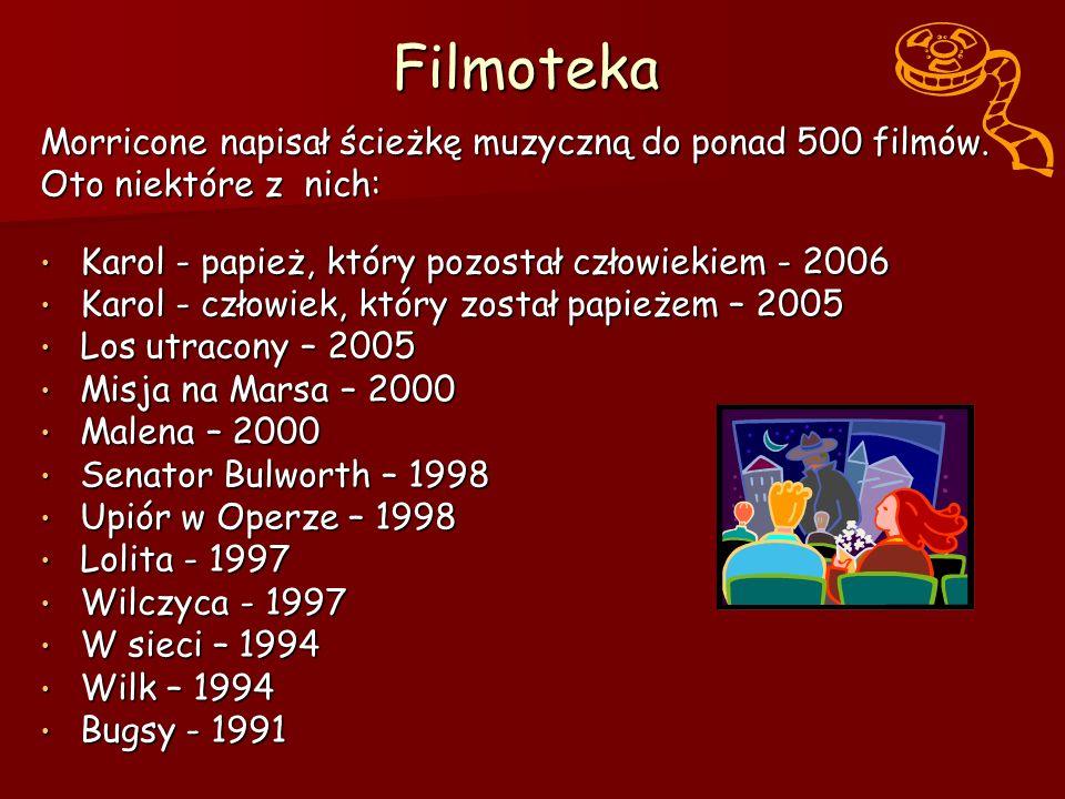 FilmotekaMorricone napisał ścieżkę muzyczną do ponad 500 filmów.